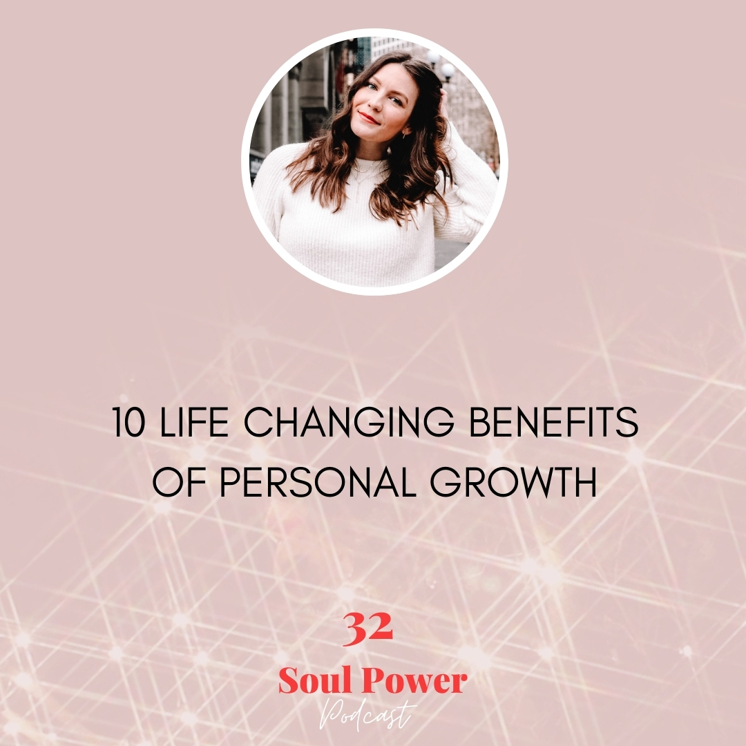 32: 10 Life Changing Benefits of Personal Growth