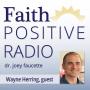 Artwork for Faith Positive Radio: Wayne Herring