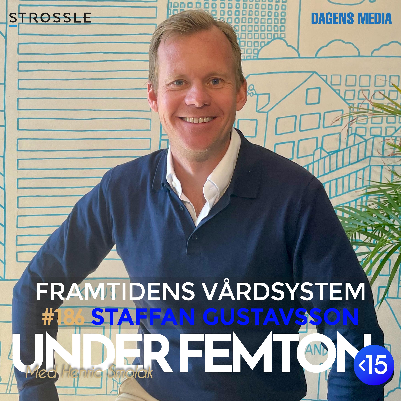 #186 Framtidens vårdsystem - Staffan Gustavsson