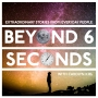 Artwork for Welcome to Beyond 6 Seconds!  (Podcast Trailer)