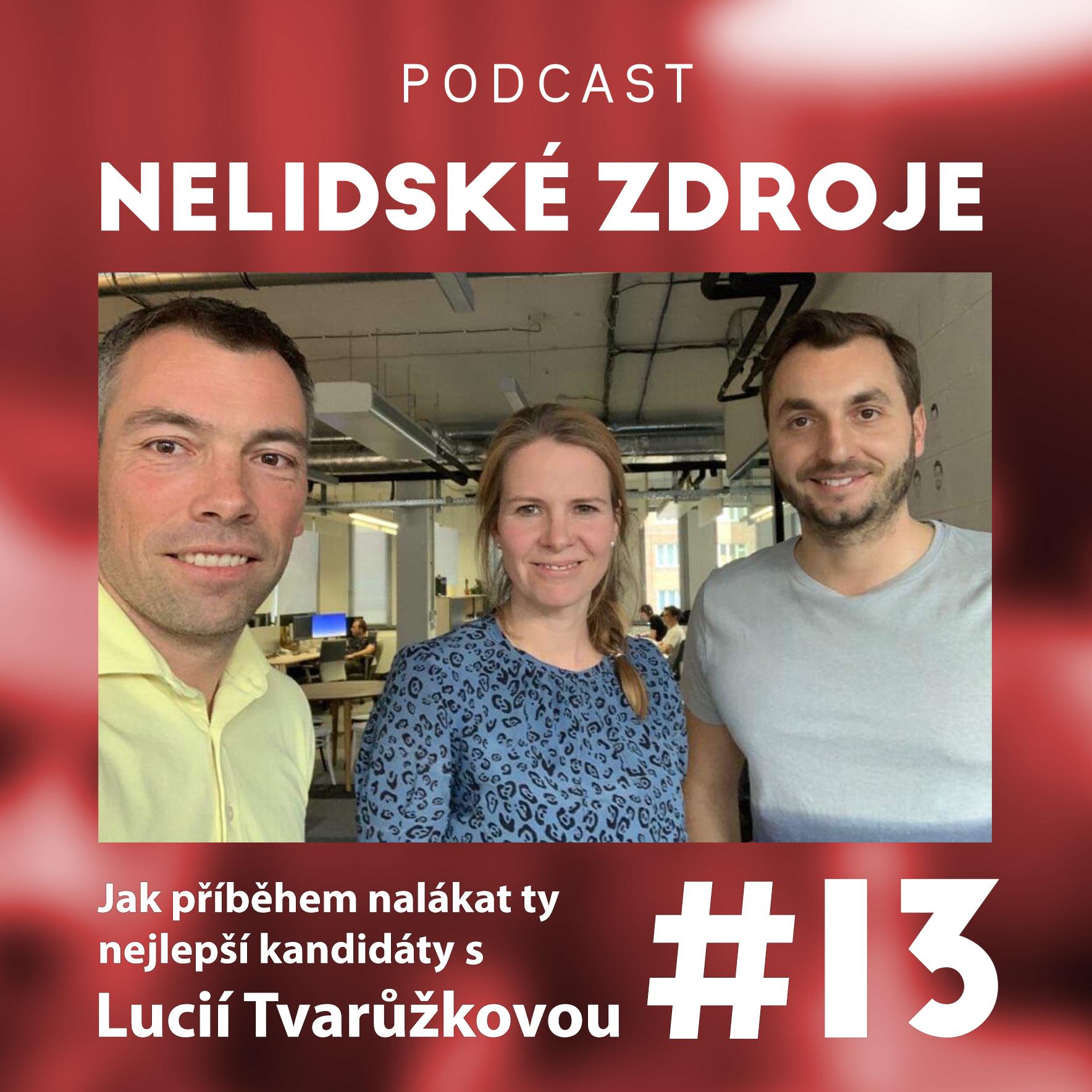 13: Jak příběhem nalákat ty nejlepší kandidáty s Lucií Tvarůžkovou (ex-CEO Zonky)