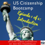 Artwork for  US Citizenship Bootcamp Episode 1 of 5: Introduction