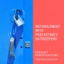 Artwork for Entanglement with Podcasting's Gatekeepers [Episode 81]