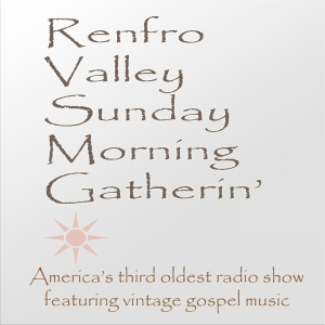 The Renfro Vally Sunday Morning Gatherin'
