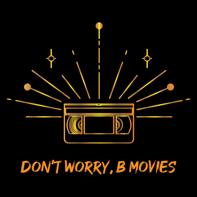 Don't Worry, B Movies show image
