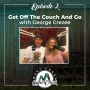 Artwork for Episode 2: Get Off the Couch and Go with George Crezee