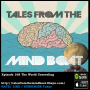 Artwork for #168 Tales From The Mind Boat - The World Unraveling
