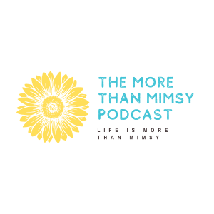 The More Than Mimsy Podcast