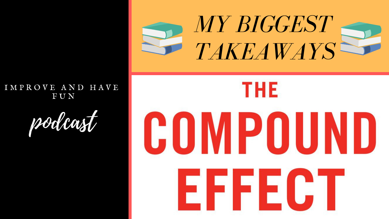 Artwork for A little bit everyday leads to BIG results-The Compound Effect book-My Biggest Takeaways