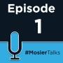 Artwork for Episode 1: Welcome to #MosierTalks, FB vs Google & Good SEO