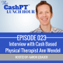 Artwork for EP 023: Interview with Cash Based Physical Therapist Ann Wendel