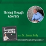 Artwork for Thriving Through Adversity with Dr. James Kelley
