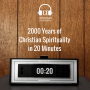 Artwork for 2000 Years of Christian Spirituality in 20 Minutes (E012)