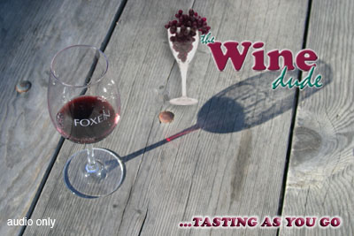 Episode #2: Foxen Vineyard; The Wine Dude - Tasting as you go (Audio)