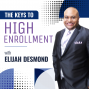 Artwork for The Keys to High Enrollment with Elijah Desmond