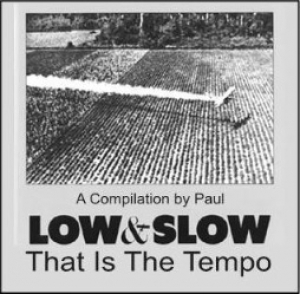Slow and Low: That Is The Tempo