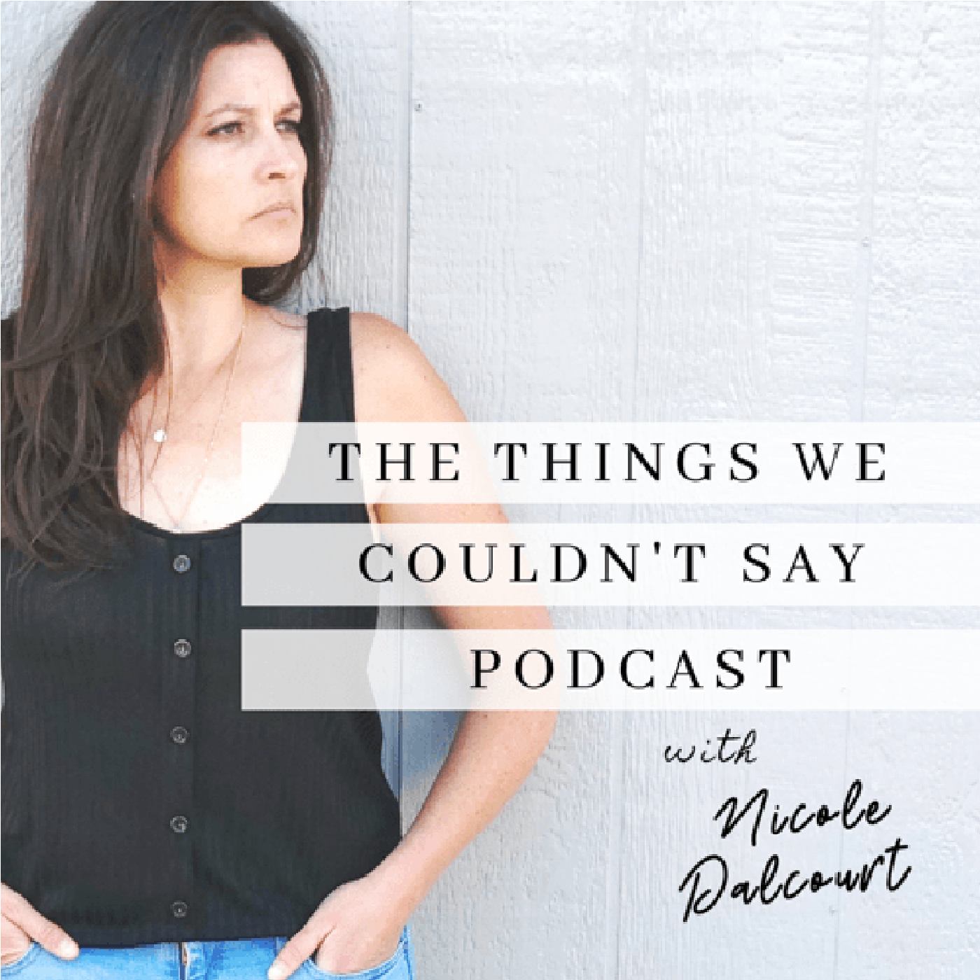 The Things We Couldn't Say Podcast show art
