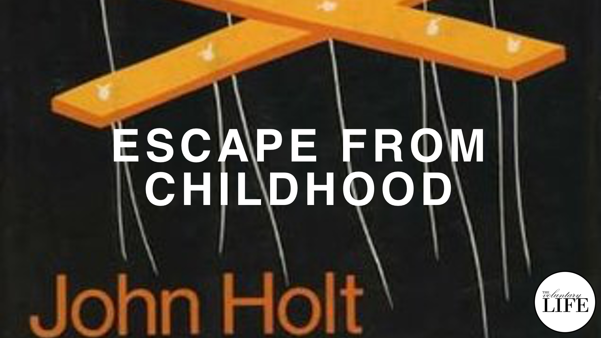 265 A Review Of Escape From Childhood By John Holt