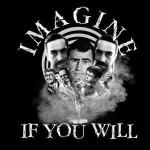 Imagine if you Will