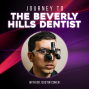 "Artwork for Journey to ""The Beverly Hills Dentist"" with Dr. Dustin Cohen"