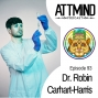 Artwork for Psychedelic Neuroscience, Civilization, and The Ego | Dr. Robin Carhart-Harris ~ ATTMind 93