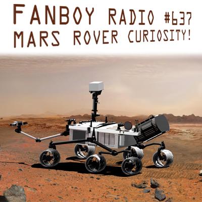 Fanboy Radio #637 - Dr. Mayne & Mars Curiosity