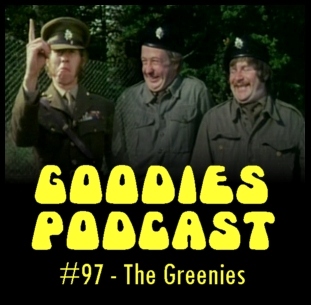 Goodies Podcast 97 - The Greenies