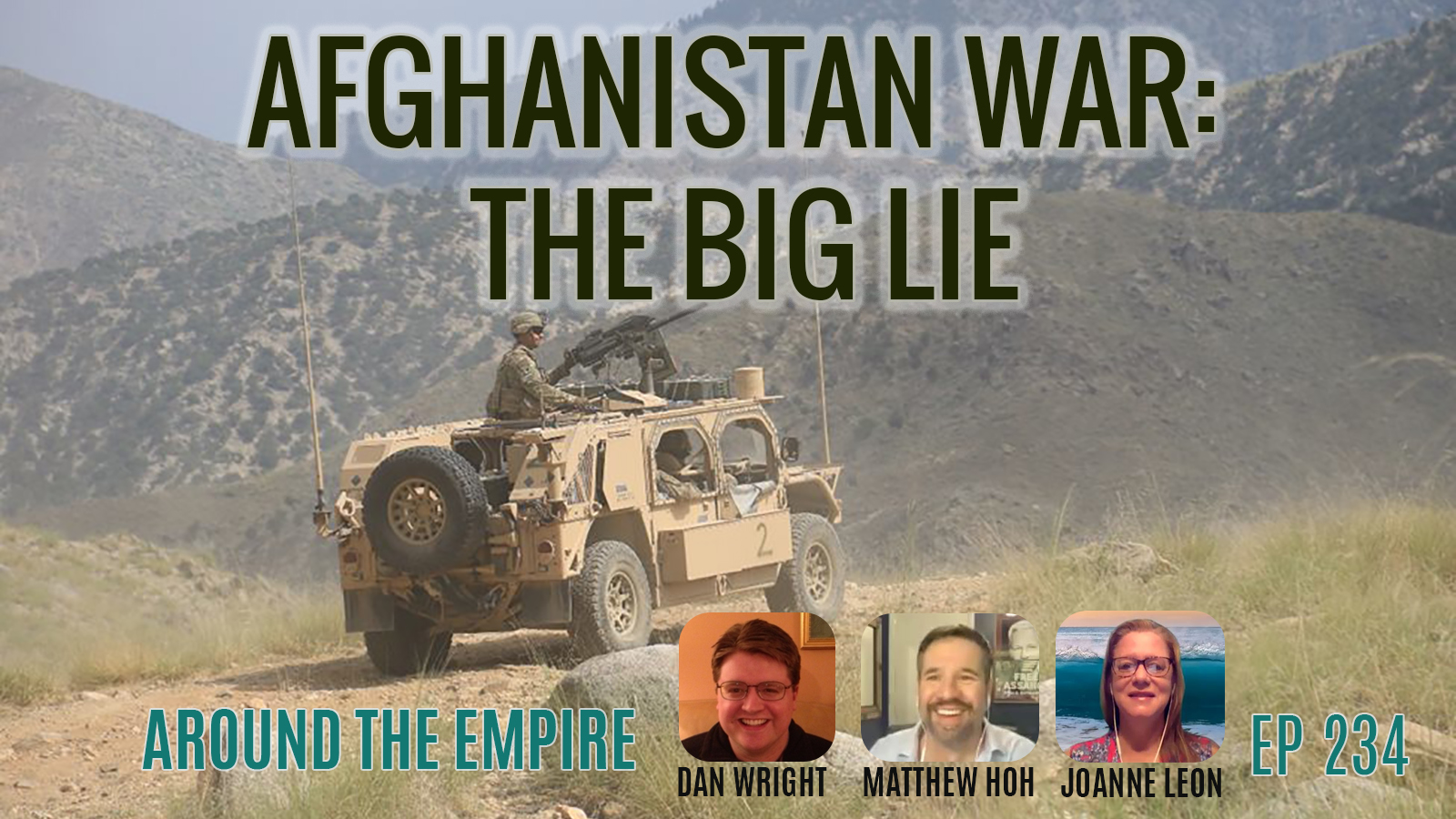 Ep 234 Afghanistan War: The Big Lie feat Matthew Hoh