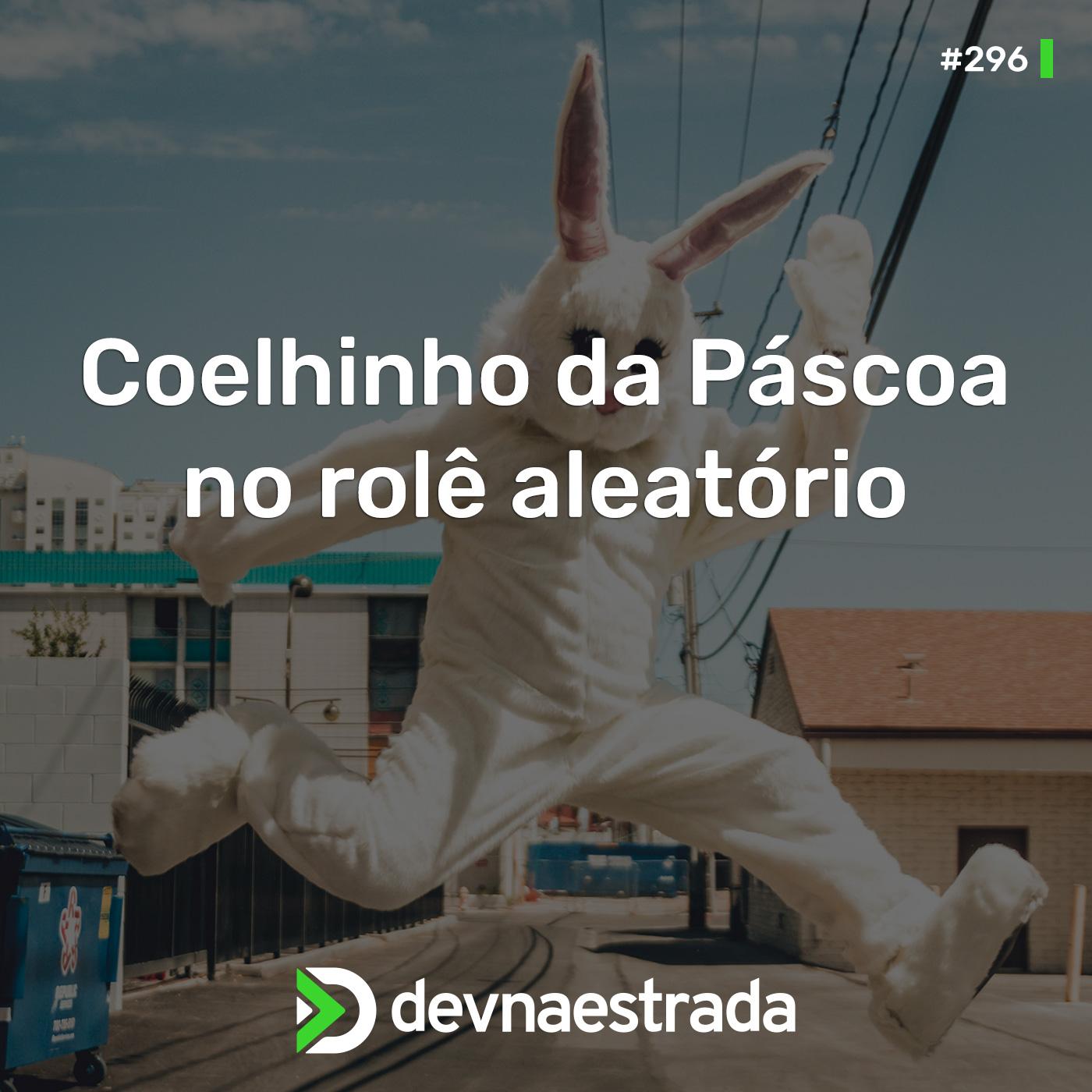 RandomCast #2 - Coelhinho da Páscoa no rolê aleatório