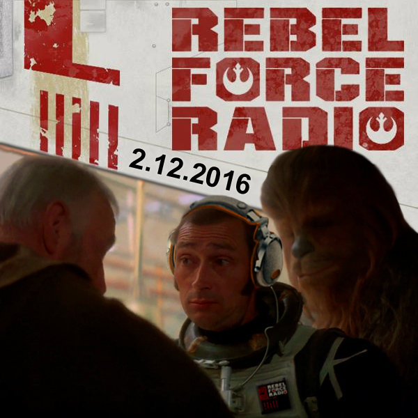 Rebel Force Radio: February 12, 2016