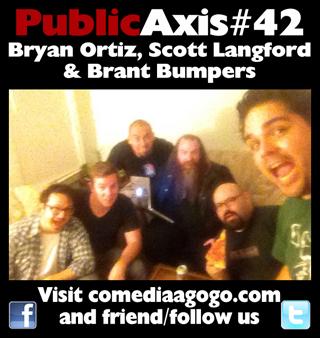 Public Axis #42: Bryan Ortiz, Scott Langford & Brant Bumpers