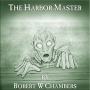 Artwork for FROM THE GREAT LIBRARY OF DREAMS 42 - The Harbor-Master by Robert W Chambers