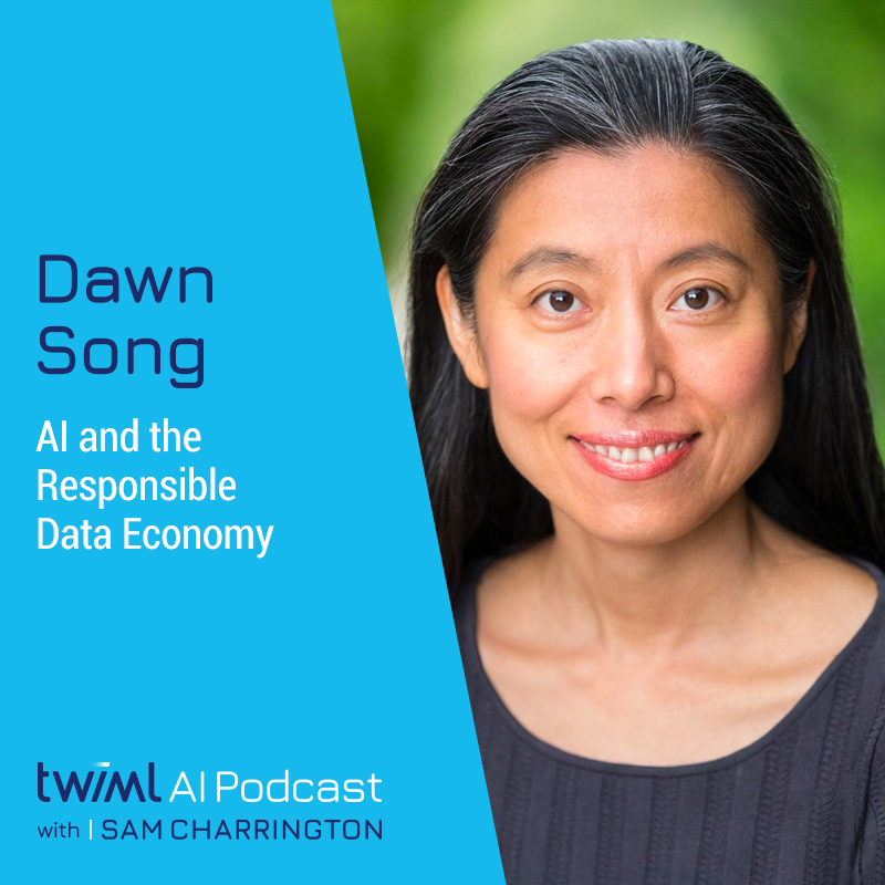 AI and the Responsible Data Economy with Dawn Song - #403