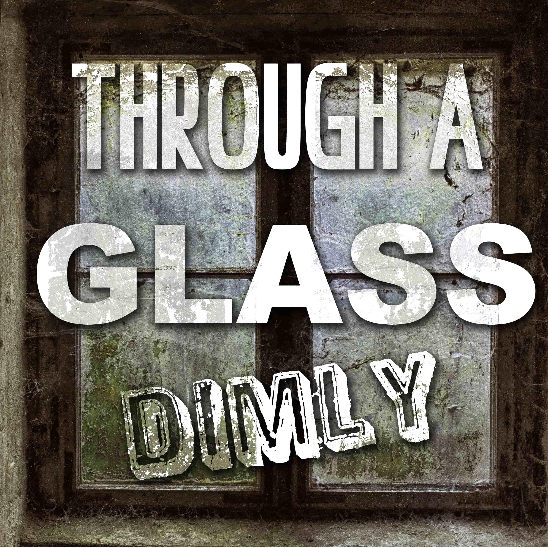Through A Glass Dimly show art