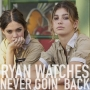 Artwork for Ryan Watches Never Goin' Back