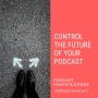 Artwork for Control The Future Of Your Podcast [Episode 147]