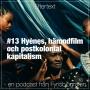 Artwork for #13 Hyènes, hämndfilm och postkolonial kapitalism
