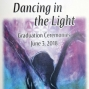 Artwork for Dancing in the Light: Graduation Ceremonies June 3rd, 2018