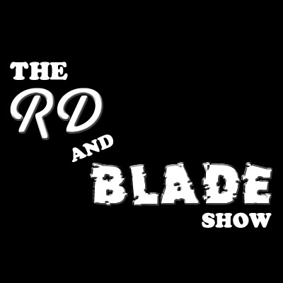 RD and Blade Radio: Episode 34