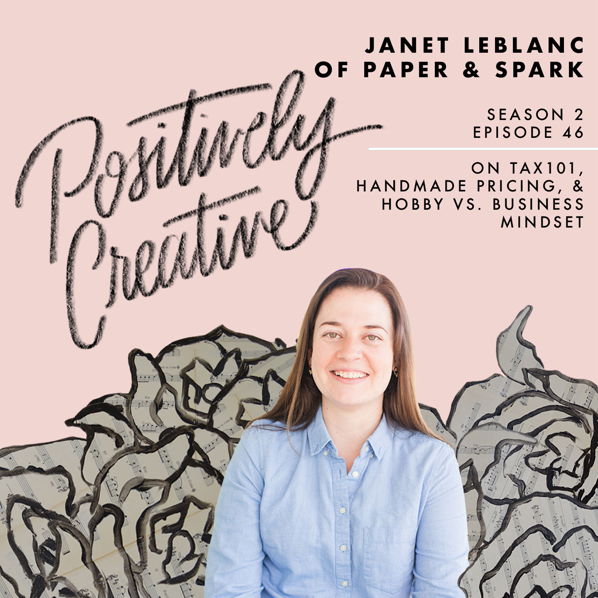 Artwork for 046 - Janet LeBlanc of Paper & Spark on Tax101, Handmade Pricing, & Hobby vs. Business Mindset