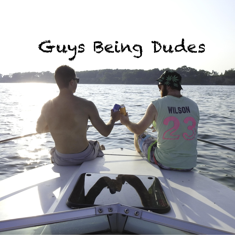 Guys Being Dudes Episode #8 Featuring Michael Abbott show art