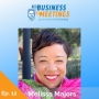 Artwork for 12: Harnessing the Power of Brain-Friendly Information to Help Your Business Succeed with Melissa Majors