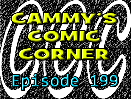 Cammy's Comic Corner - Episode 199 (2/19/12)