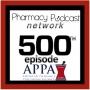 Artwork for 500th Pharmacy Podcast Episode - Pharmacy Podcast Episode 500