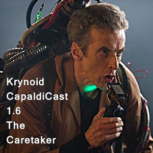 CapaldiCast 1.6 The Caretaker
