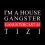 Artwork for Tizi - Gangstercast 45
