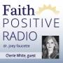 Artwork for Faith Positive Radio: Cherie White (Part 2)