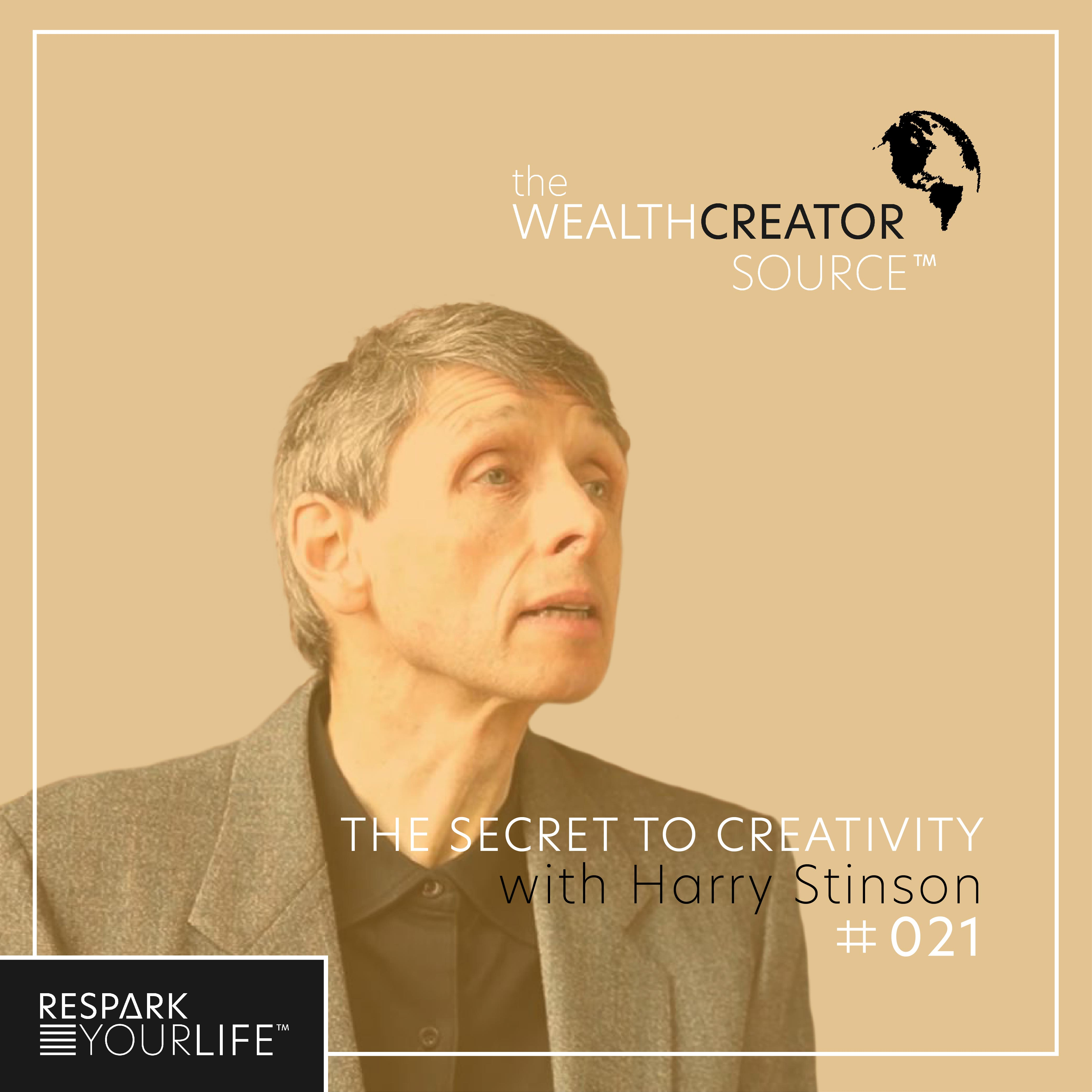 Ep. 21: The Secret to Creativity with Harry Stinson