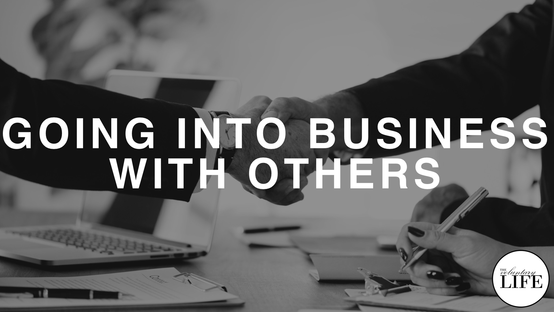78 Entrepreneurship Part 10: Going Into Business With Others