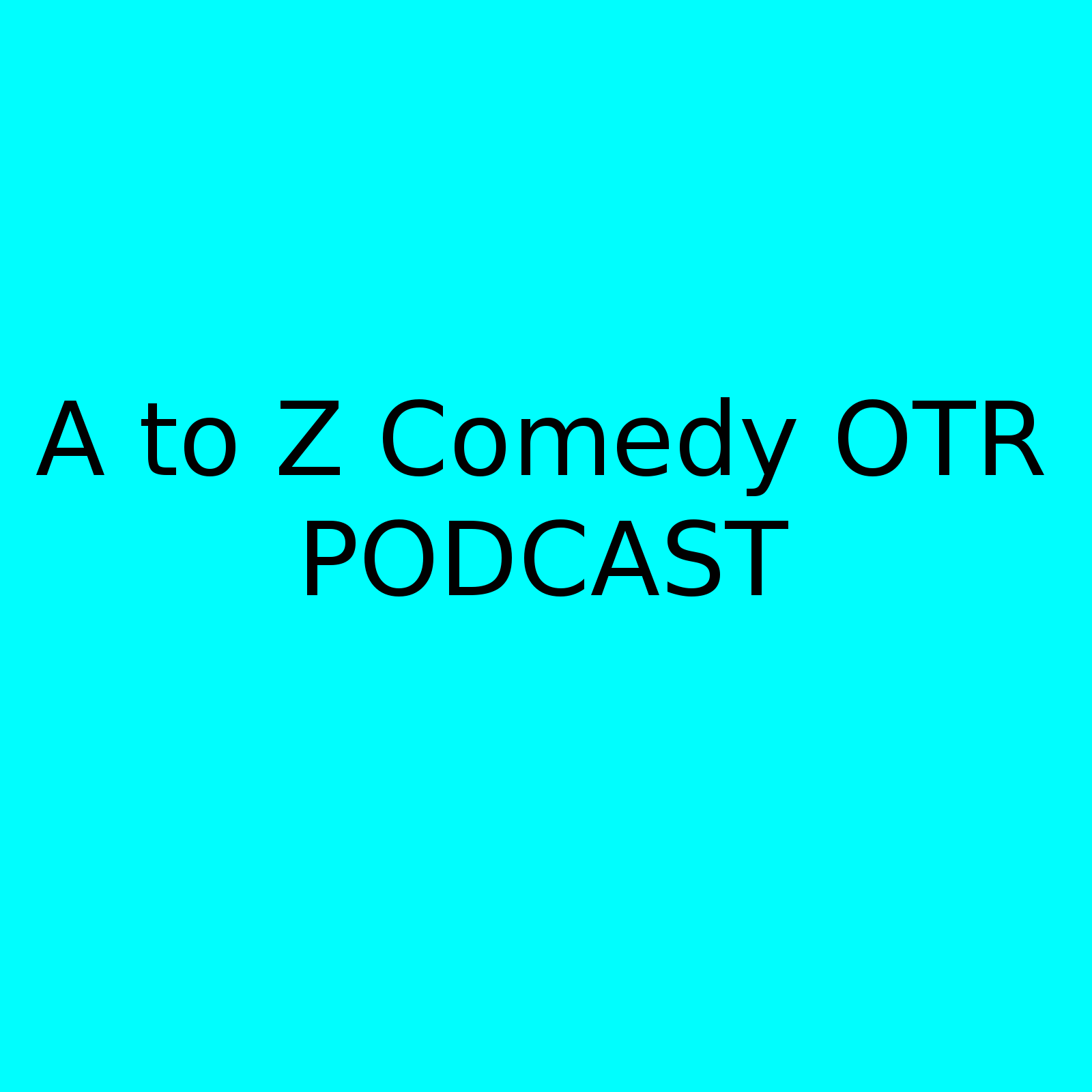 Artwork for A to Z Comedy OTR Podcast Show #1